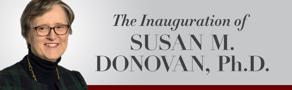 The Inauguration of Susan M. Donovan, Ph.D.