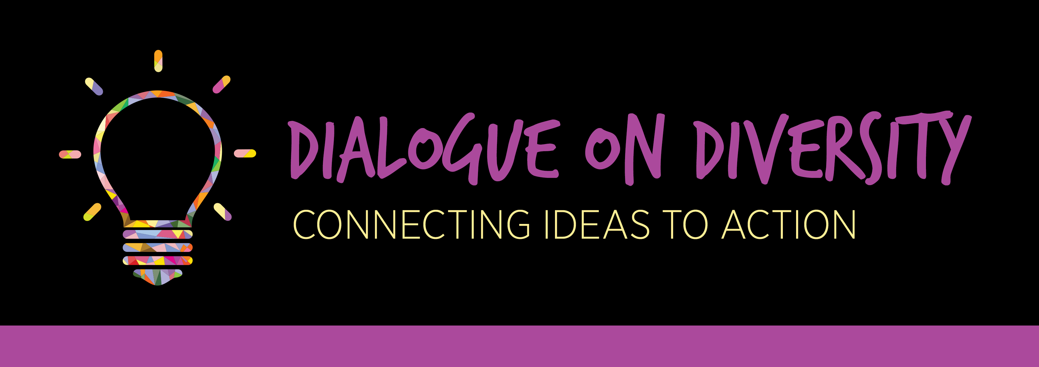 Dialogue on Diversity: Connecting Ideas to Action